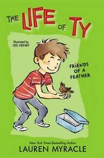 Friends of a Feather : Life of Ty - Lauren Myracle