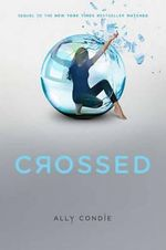 Crossed : Matched Trilogy Series : Book 2 - Ally Condie