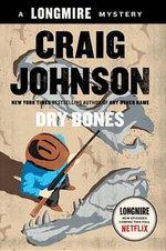 Dry Bones : Walt Longmire Mysteries - Craig Johnson