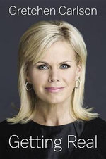 Getting Real - Gretchen Carlson
