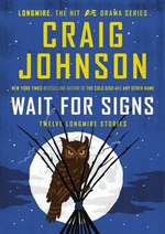 Wait for Signs : Twelve Longmire Stories - Craig Johnson