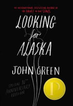 Looking for Alaska Special 10th Anniversary Edition - John Green