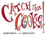 Catch That Cookie! - Hallie Durand