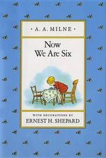 Now We Are Six - A A Milne