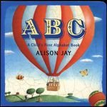 ABC : A Child's First Alphabet Book - Alison Jay