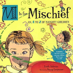 M Is for Mischief : An A to Z of Naughty Children - Linda Ashman