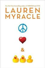 Peace, Love & Baby Ducks - Lauren Myracle