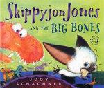 Skippyjon Jones and the Big Bones : Skippyjon Jones - Judith Byron Schachner