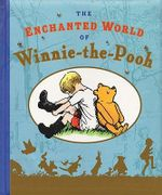The Enchanted World of Winnie-The-Pooh - A. A. Milne