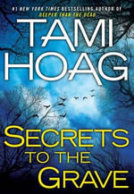 Secrets to the Grave : Deeper Than the Dead Series : Book 2  - Tami Hoag