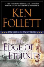 Edge of Eternity : Book Three of the Century Trilogy - Ken Follett