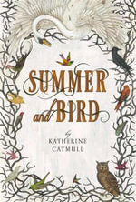 Summer and Bird - Katherine Catmull