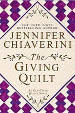The Giving Quilt : An ELM Creek Quilts Novel - Jennifer Chiaverini