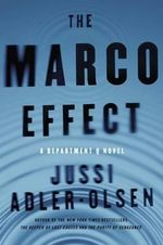 The Marco Effect : A Department Q Novel - Jussi Adler-Olsen