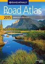 2015 Road Atlas : Rand McNally Road Atlas, U.S., Canada and Mexico - Rand McNally