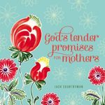 God's Tender Promises for Mothers - Jack Countryman