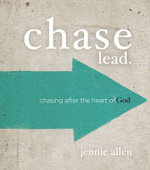 Chase Leader's Guide : Chasing After the Heart of God - Jennie Allen
