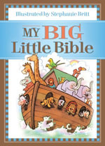 My Big Little Bible : Includes My Little Bible, My Little Bible Promises, and My Little Prayers - Stephanie Britt