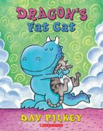 Dragon's Fat Cat : Dragon's Fat Cat - Dav Pilkey