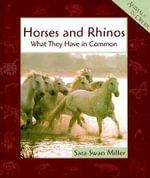 Horses and Rhinos - Sara Swan Miller