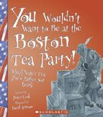 You Wouldn't Want to Be at the Boston Tea Party! : Wharf Water Tea, You'd Rather Not Drink - Peter Cook