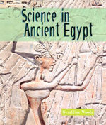 Science in Ancient Egypt - Geraldine Woods