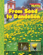 From Seed to Dandelion - Ellen Weiss
