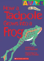 How a Tadpole Grows Into a Frog - David Stewart