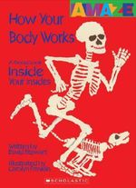 How Your Body Works : A Good Look Inside You Insides - David Stewart