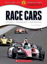 Race Cars : Science, Technology, Engineering - Josh Gregory
