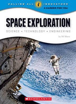 Space Exploration : Science, Technology, Engineering - Wil Mara