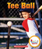 Tee Ball : Rookie Read-About Sports (Quality) - Wil Mara