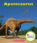 Apatosaurus : Rookie Read-About Dinosaurs (Quality) - Wil Mara