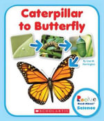 Caterpillar to Butterfly : Rookie Read-About Science (Library) - Lisa M Herrington