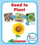 Seed to Plant : Rookie Read-About Science (Library) - Lisa M Herrington