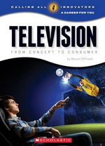 Television : From Concept to Consumer - Steve Otfinoski