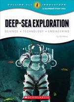 Deep-Sea Exploration : Science Technology Engineering - Wil Mara