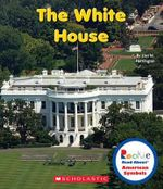 The White House : Rookie Read-About: American Symbols - Lisa M Herrington