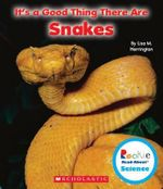 It's a Good Thing There Are Snakes - Lisa M Herrington