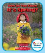 How Do You Know It's Spring? : Rookie Read-About Science (Paperback) - Lisa M Herrington