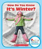 How Do You Know It's Winter? : Rookie Read-About Science (Paperback) - Lisa M Herrington