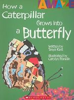 How a Caterpillar Grows Into a Butterfly - Tanya Kant