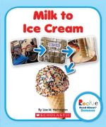 Milk to Ice Cream - Lisa M Herrington