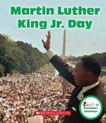 Martin Luther King Jr. Day : Rookie Read-About Holidays - Lisa M Herrington