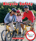Bicycle Safety : Rookie Read-About Safety - Lisa M Herrington