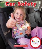 Car Safety : Rookie Read-About Safety - Lisa M Herrington