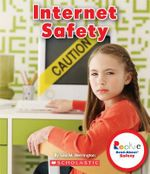 Internet Safety : Rookie Read-About Safety - Lisa M Herrington