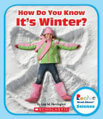 How Do You Know It's Winter? : Rookie Read-About Science - Lisa M Herrington