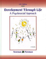 Development Through Life : A Psychosocial Approach - Barbara M. Newman