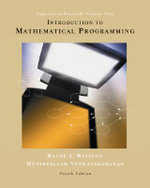 Introduction to Mathematical Programming: Volume 1 : Applications and Algorithms - Wayne L. Winston